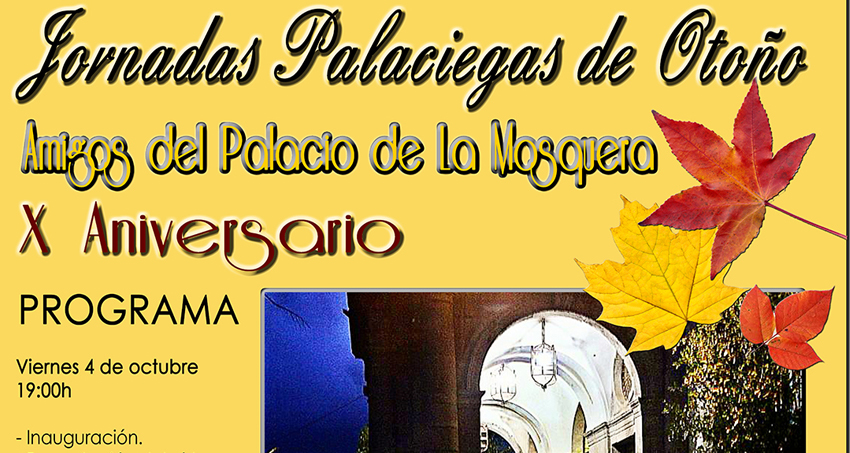Jornadas Palaciegas de Otoño - Amigos del Palacio de La Mosquera